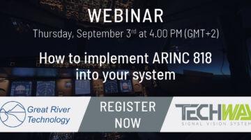 Implementing ARINC 818 - Implementing ARINC 818 Webinar